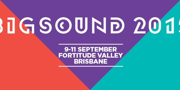 Brisbane Artists You Should See At BIGSOUND (Part I)